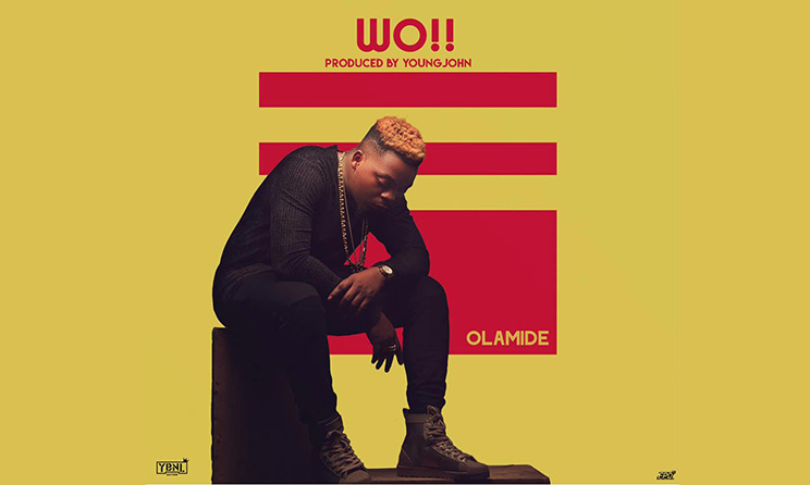 Wo!! is Olamide's call to the streets | Music In Africa